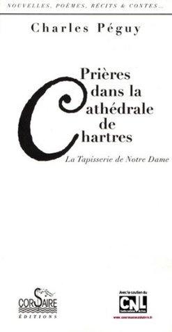 Prières dans la cathédrale de Chartres Charles Péguy