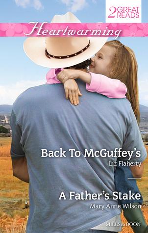 Back to McGuffeys / A Fathers Stake Liz Flaherty