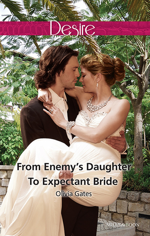 From Enemys Daughter To Expectant Bride Olivia Gates