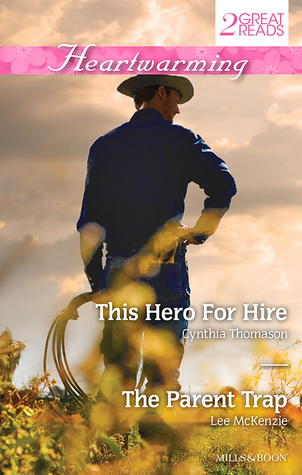 Heartwarming Duo/This Hero For Hire/The Parent Trap  by  Cynthia Thomason