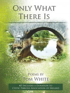 Only What There Is  by  Tom White