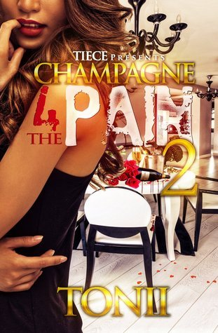 Champagne For The Pain 2  by  Tonii