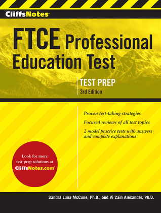 CliffsNotes FTCE Professional Education Test, 3rd Edition  by  Sandra Luna McCune