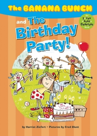 The Banana Bunch and the Birthday Party!  by  Harriet Ziefert