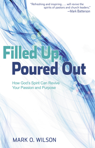 filled up poured out mark o. wilson
