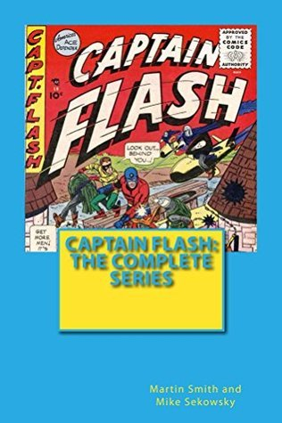 Captain Flash: The Complete Series  by  Martin Smith