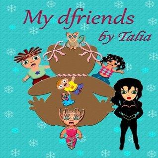 My dfriends (My dfriends, #1)  by  Talia