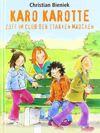 Karo Karotte Zoff im Club der starken Mädchen (Karo Karotte #6)  by  Christian Bieniek