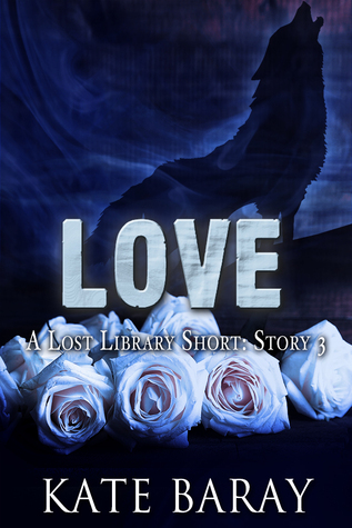 Love: Short Story 3  by  Kate Baray