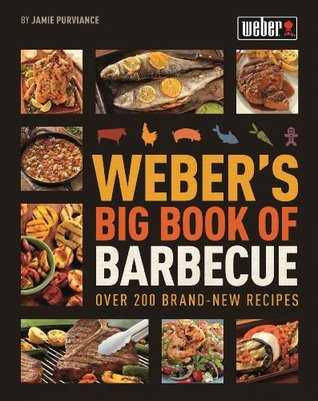 Webers Big Book of BBQ  by  Jamie Purviance