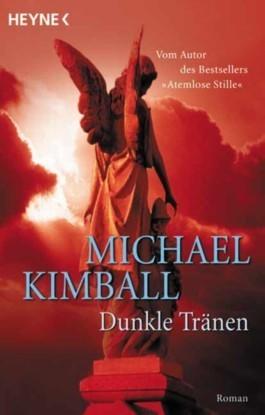 Dunkle Tränen  by  Michael  Kimball