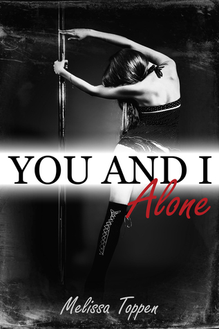 You and I, Alone  by  Melissa Toppen
