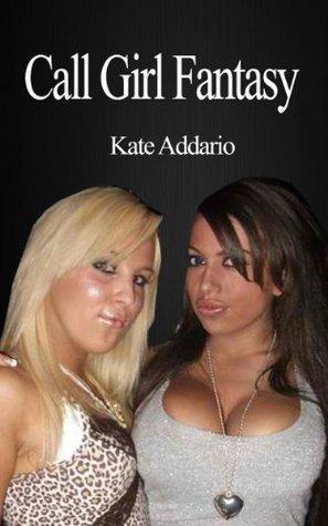 Call Girl Fantasy (Escort Chronicles Book 2)  by  Kate Addario