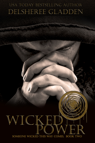 Wicked Power (Someone Wicked This Way Come, #2) DelSheree Gladden