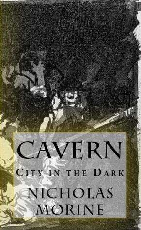 Cavern: City in the Dark  by  Nicholas Morine