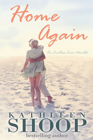 Home Again (Book 1- Endless Love series)  by  Kathleen Shoop