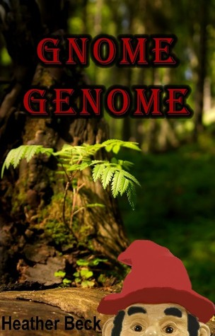 Gnome Genome (The Horror Diaries Vol. 6)  by  Heather Beck