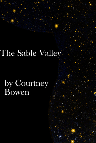 The Sable Valley  by  Courtney Bowen