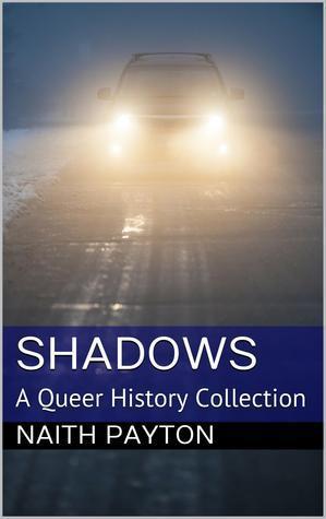 Shadows: A Queer History Collection Naith Payton
