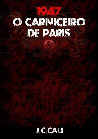 1947 - O Carniceiro de Paris  by  J.C. Cali
