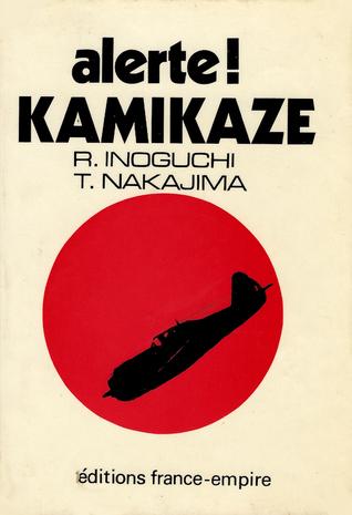 Alerte! Kamikaze  by  Rikihei Inoguchi