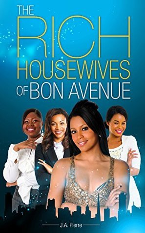 A Womans Love: The Rich Housewives of Bon Avenue #4  by  J.A. Pierre