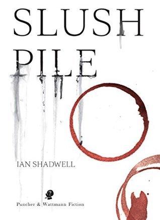 Slush Pile Ian Shadwell