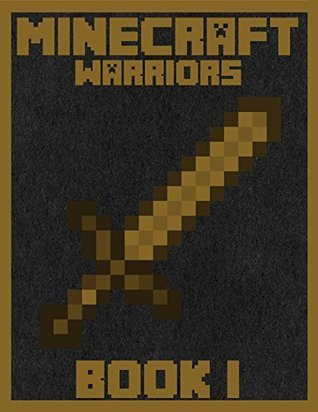 Minecraft Warriors (Book 1) (Minecraft Mini Novels)  by  Nikolas J.