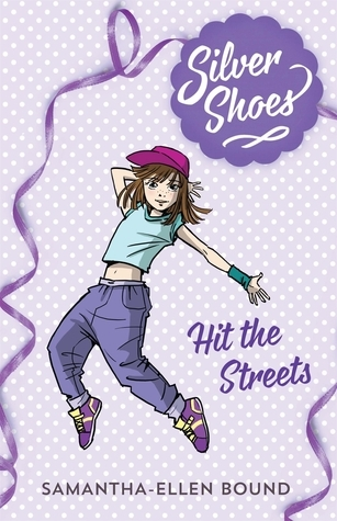 Hit the Streets (Silver Shoes #2) Samantha-Ellen Bound