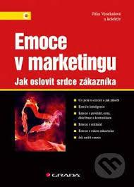 Emoce v marketingu  by  Jitka Vysekalová