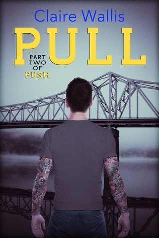 Pull (Push, #2)  by  Claire Wallis