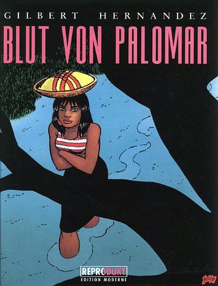 Blut von Palomar  by  Gilbert Hernández
