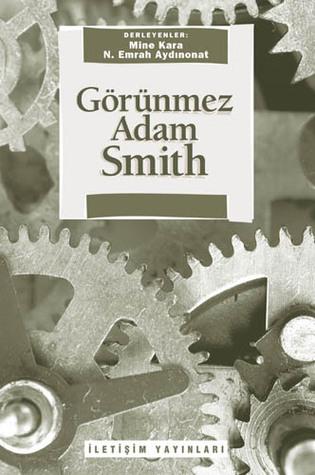 Görünmez Adam Smith  by  N. Emrah Aydınonat