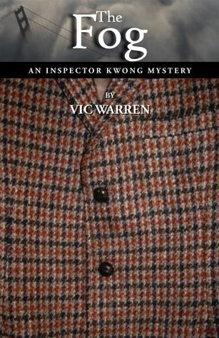 The Fog: An Inspector Kwong Mystery  by  Vic Warren