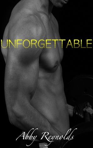 Unforgettable (Forehead Kisses #5)  by  Abby Reynolds