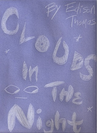 Clouds in the Night  by  Edison Thomas