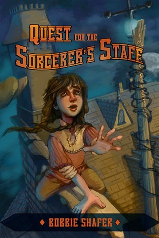 The Quest for the Sorcerers Staff  by  Bobbie Shafer