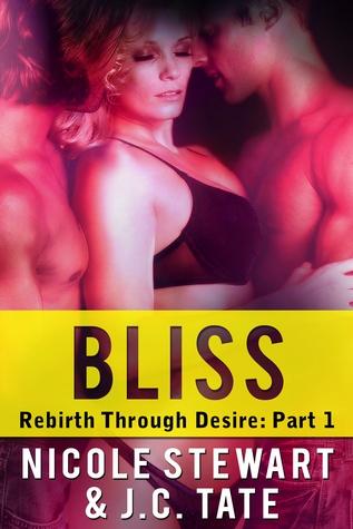 Bliss (Rebirth Through Desire, #1)  by  Nicole Stewart