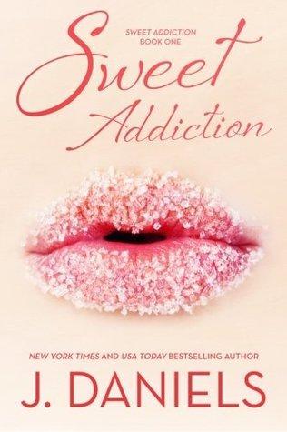 Sweet Addiction (Sweet Addiction, #1)  by  J.  Daniels
