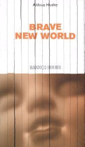 Brave New World (Independent Banned Books #4) Aldous Huxley