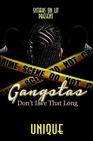 Gangstas Dont Live That Long  by  Unique