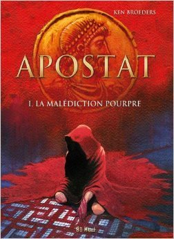 La malédiction pourpre (Apostata, #1)  by  Ken Broeders