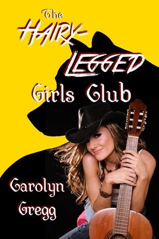 The Hairy-Legged Girls Club  by  Carolyn Gregg
