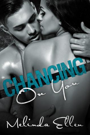 Chancing On You  by  Melinda Ellen