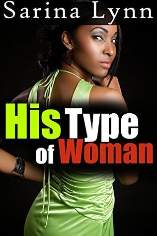 His Type of Woman  by  Sarina Lynn