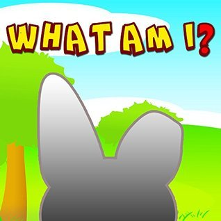 What Am I?: Book 1 Mellissa Molly