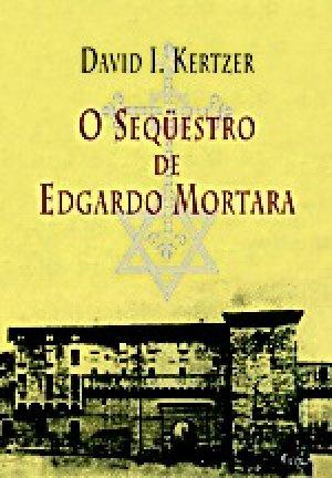 O Seqüestro de Edgardo Mortara  by  David I. Kertzer