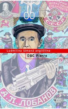 Ludmilina lámavá angličtina  by  D.B.C. Pierre