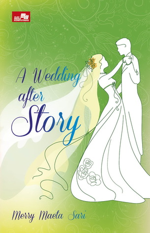 A Wedding After Story Merry Maeta Sari