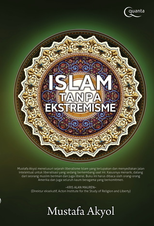 Islam Tanpa Ekstremisme  by  Mustafa Akyol